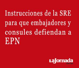 Instrucciones de la SRE para que embajadores y cónsules defiendan a EPN